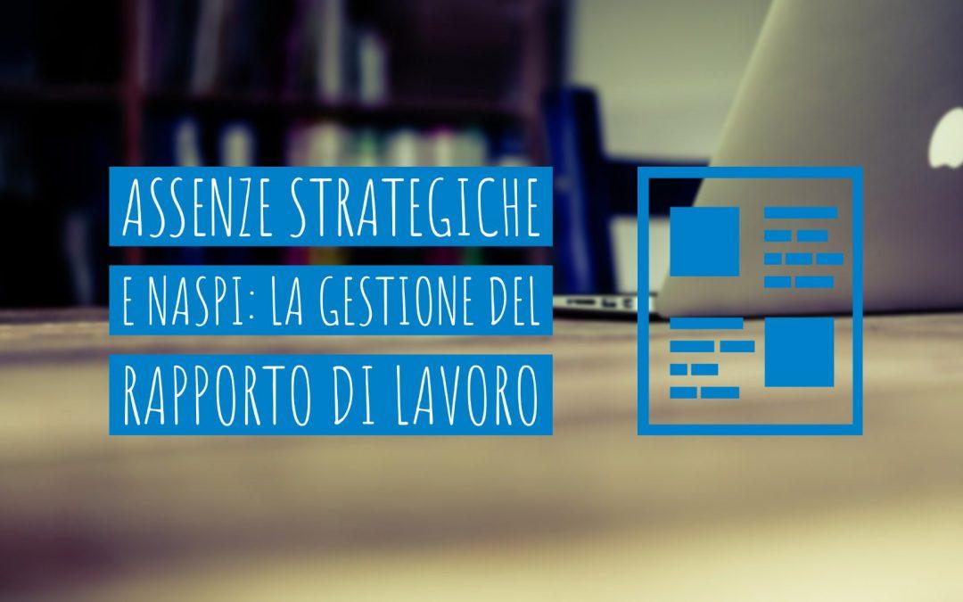 Assenze strategiche e NASpI: la gestione del rapporto di lavoro